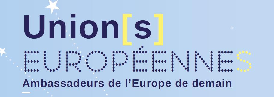 """""""Union(s) européenne(s), ambassadeurs de l'Europe de demain"""""""