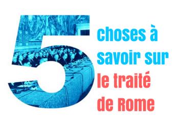 60 ans du traité de Rome : le Top 5 des choses à savoir
